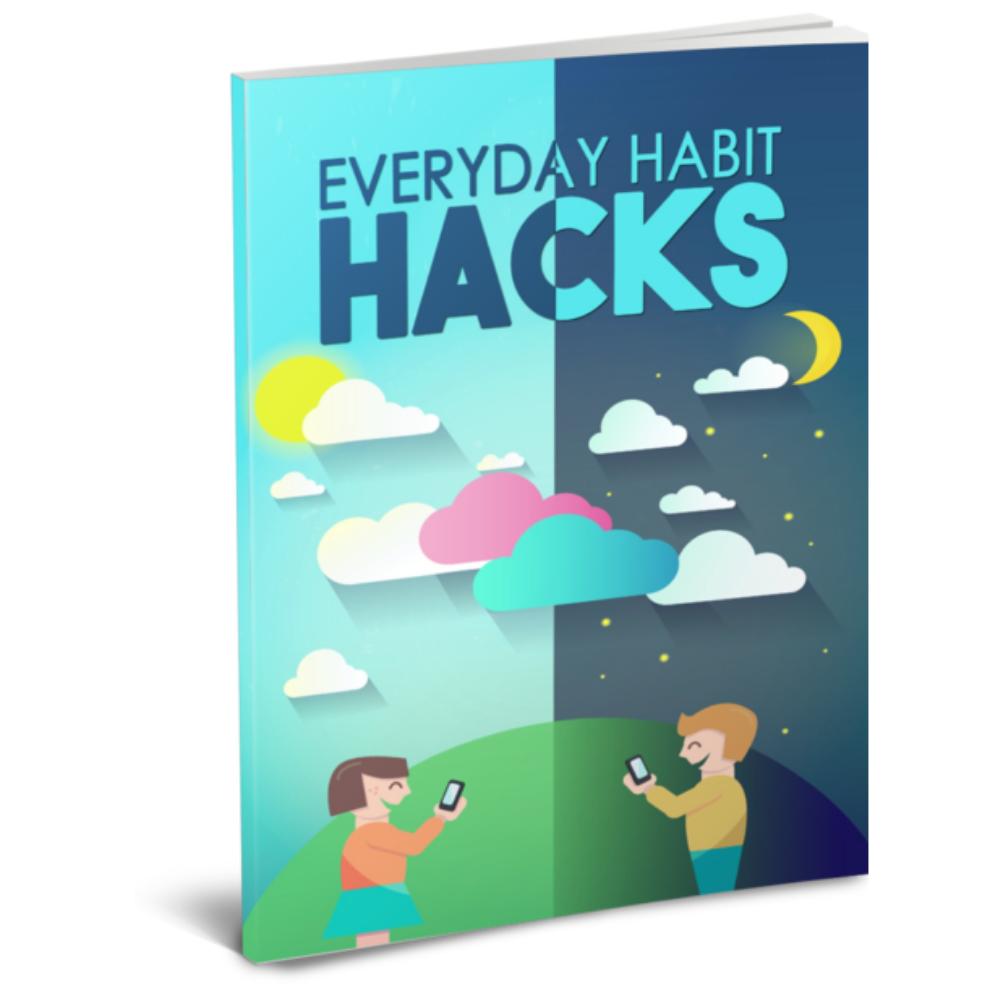 everyday habit hacks