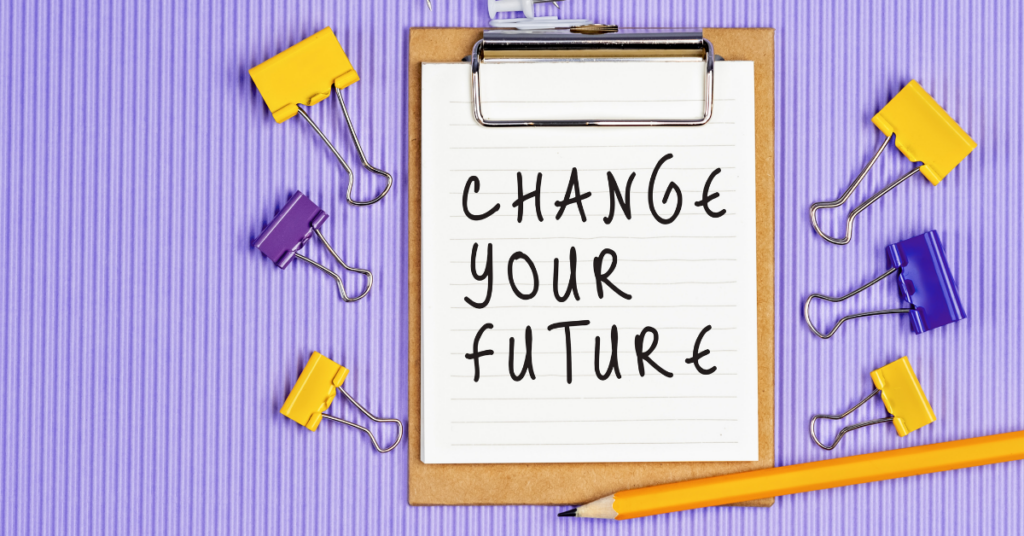 change your future