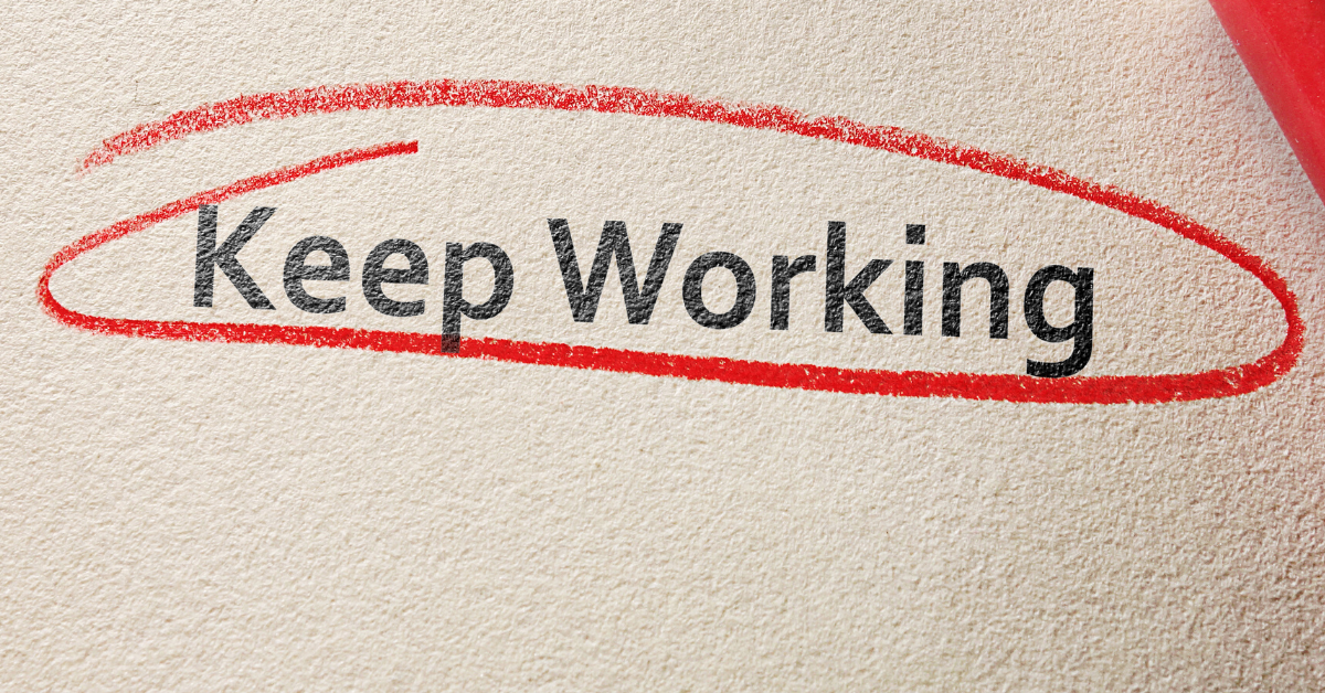how to keep working